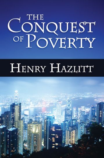 Conquest of Poverty, The - Ludwig von Mises Institute