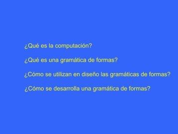 ¿Qué es la computación? ¿Qué es una gramática de formas ...