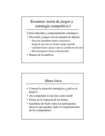 Resumen: teoría de juegos y estrategia competitiva I Ideas clave