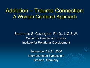 Addiction – Trauma Connection: - Mobile Lecture Uni Bremen