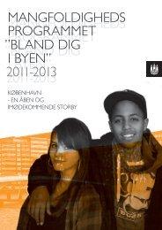 "MANGFOLDIGHEDS PROGRAMMET ""BLAND DIG I ByEN"" 2011 ..."