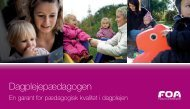 Dagplejepædagogen - En garant for pædagogisk kvalitet i ... - FOA