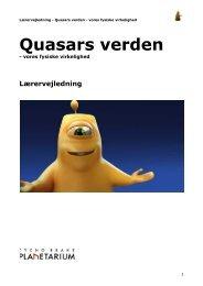 Hent lærervejledning til Quasars Verden - Tycho Brahe Planetarium