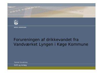 Forureningen af drikkevandet fra Vandværket Lyngen i Køge ...
