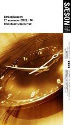 Lørdagskoncert 17. november 2007 kl. 16 Radiohusets ... - DR