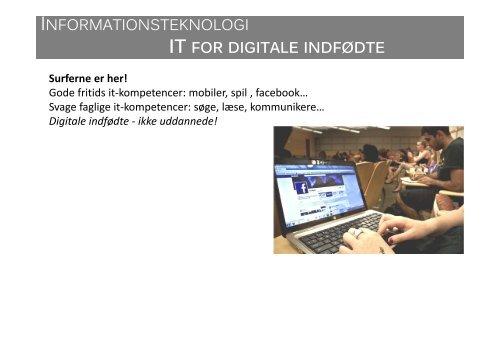 INFORMATIONSTEKNOLOGI IT FOR DIGITALE INDFØDTE - IT-Vest