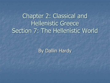 Chapter 2 Section 7: The Hellenistic World