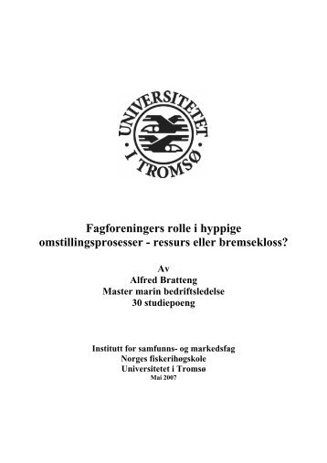Fagforeningers rolle i hyppige omstillingsprosesser - Munin ...