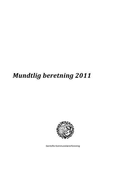 Mundtlig beretning 2011 - Gentofte Kommunelærerforening