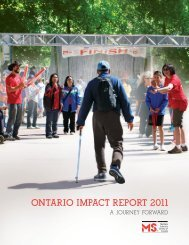 OntariO iMPaCt rEPOrt 2011 - Multiple Sclerosis Society of Canada