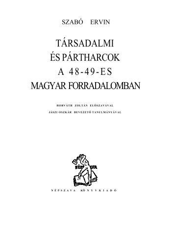 Társadalmi és pártharcok a 48-49-es magyar forradalomban.