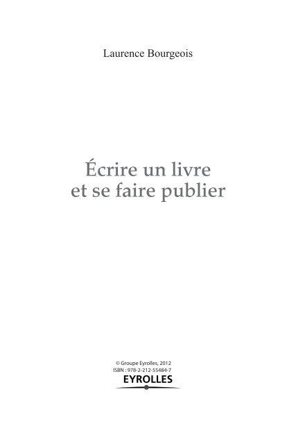 Ecrire Un Livre Et Se Faire Publier Fnac