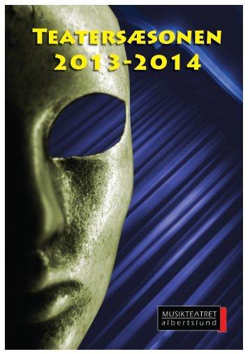 Teatersæsonen 2013-2014 - MusikTeatret Albertslund