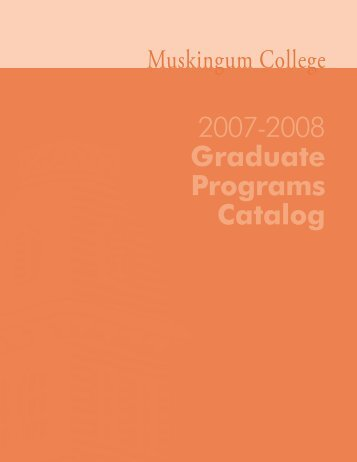 2007 ‑2008 Graduate Programs Catalog - Muskingum University