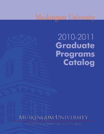 2010 ‑2011 Graduate Programs Catalog - Muskingum University