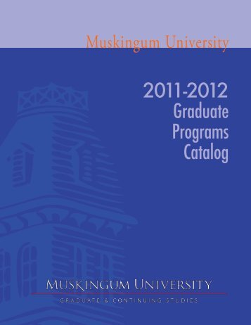 2011‑2012 Graduate Programs Catalog - Muskingum University
