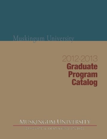 2012‑2013 Graduate Program Catalog - Muskingum University