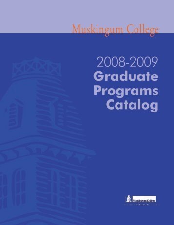2008 ‑2009 Graduate Programs Catalog - Muskingum University