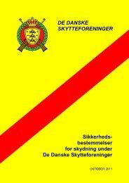 DE DANSKE SKYTTEFORENINGER Sikkerheds- bestemmelser for ...