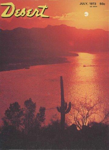 JULY, 1973 50c - Desert Magazine of the Southwest
