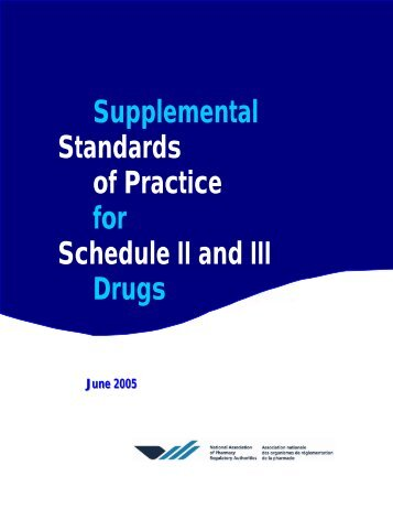 Supplemental Standards of Practice for Schedule II and III ... - NAPRA