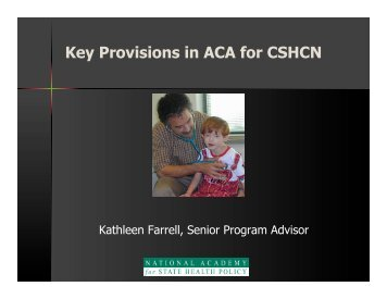 Key Provisions in ACA for CSHCN Farrell.pptx - National Academy ...