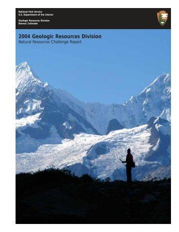 2004 Geologic Resources Division Report - Explore Nature ...