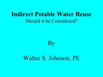 Indirect Potable Water Reuse By Walter S. Johnson, PE