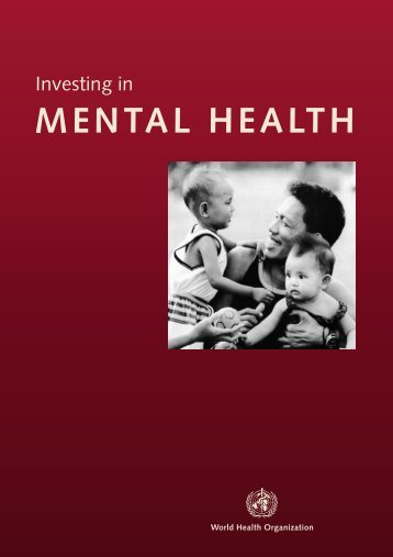 Investing In MENTAL HEALTH - World Health Organization