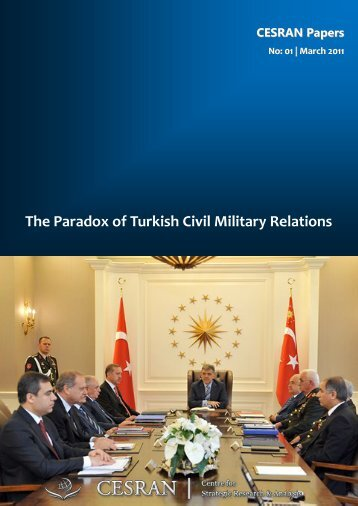 The Paradox of Turkish Civil Military Relations - Network Turkey