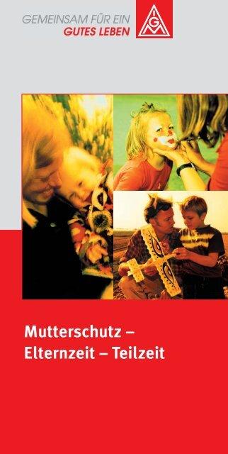 Mutterschutz – Elternzeit – Teilzeit - IG Metall Netzwerk ...