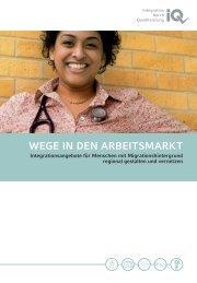 wege in den arbeitsmarkt - Netzwerk Integration durch Qualifizierung