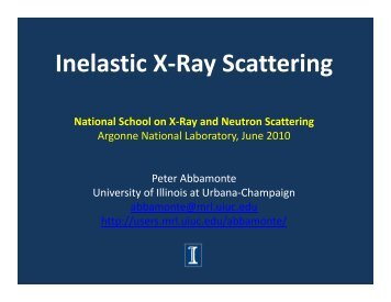 Inelastic X-Ray Scattering - University of Illinois at Urbana-Champaign