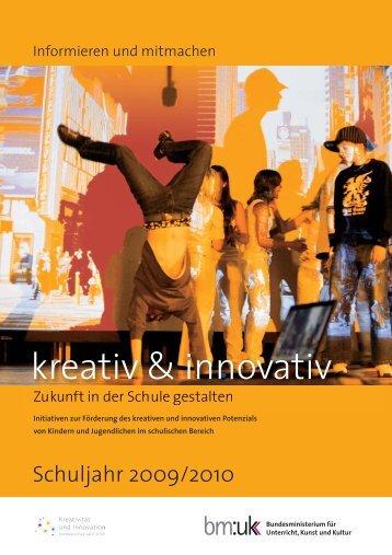 innovativ & kreativ. Zukunft in der Schule gestalten ... - Schule.at