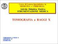 TOMOGRAFIA a RAGGI X (CT) - Facoltà di Medicina e Chirurgia