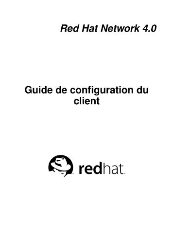Red Hat Network 4.0 Guide de configuration du client