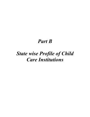 Part B State wise Profile of Child Care Institutions - Nipccd