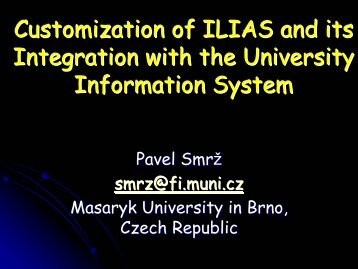 Customization of ILIAS and its Integration with the University ...