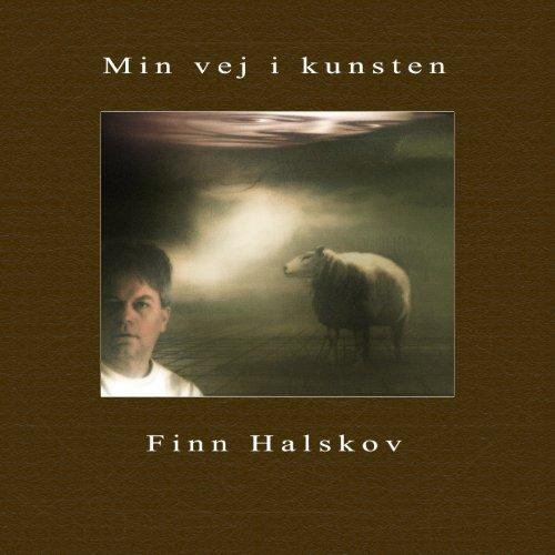 Min vej i kunsten - Finn Halskov Kunst