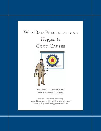 Why Bad Presentations Happen to Good Causes - The Goodman ...
