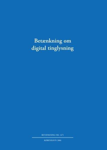 Betænkning om digital tinglysning - Justitsministeriet - Publikationer