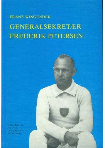 generalsekretær frederik petersen - Studieafdelingen og Arkivet ...