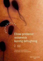 Publikationen i pdf-format [382 kB] - Det Etiske Råd