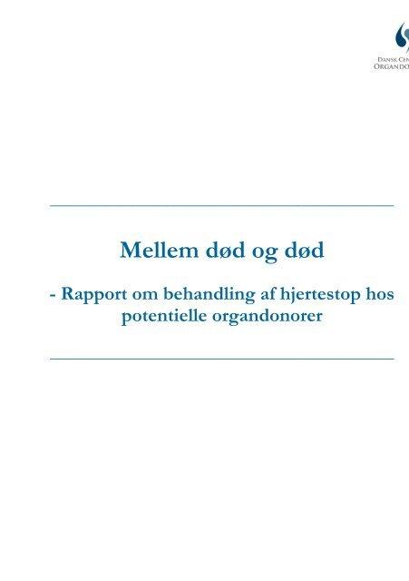 Mellem død og død - rapport om behandling af ... - Danske Patienter