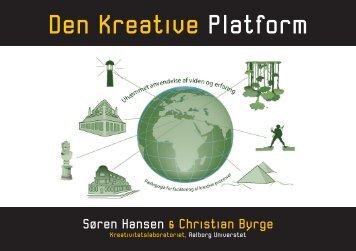 Den Kreative Platform 1. udgave - VBN - Aalborg Universitet