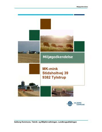 Miljøgodkendelse til udvidelse af minkfarm Stidsholtvej 39 i Tylstrup