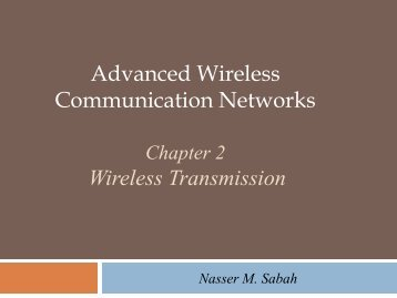 Advanced Wireless Communication Networks Wireless Transmission