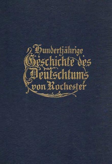 Hundertjahrährige Geschichte des Deutschtums von Rochester