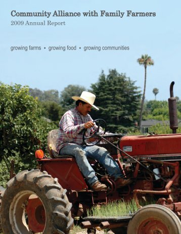 CAFF 2009 annual report - Community Alliance with Family Farmers