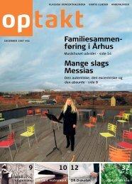 Familiesammen- føring i Århus Mange slags Messias - Optakt
